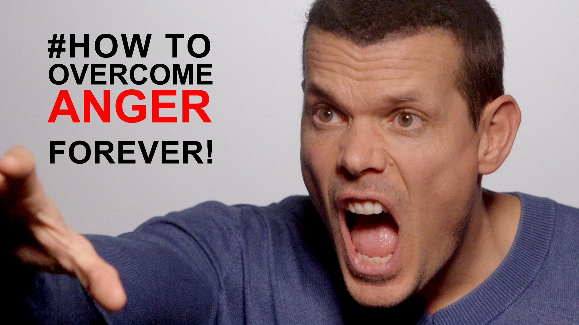 How to overcome our anger FOREVER: #1 The actual cause revealed