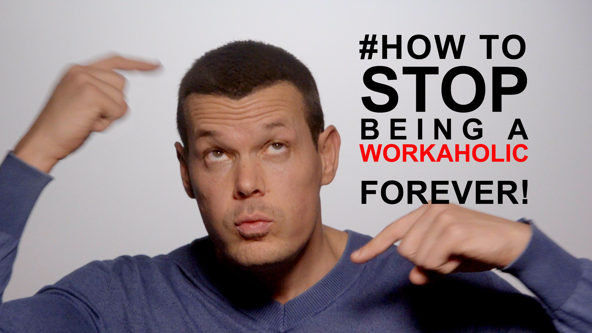 Workaholic: How to stop being a workaholic forever