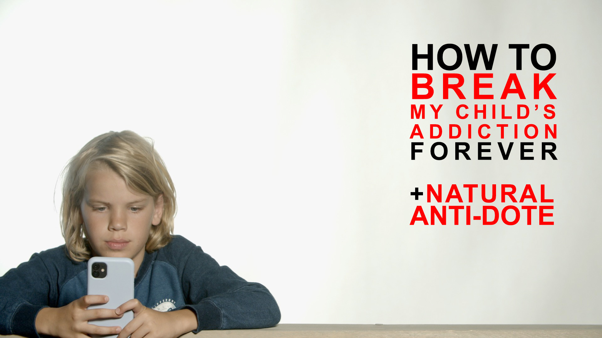 How do I break my (child's) (screen,…) addiction: the biochemical anti-dote