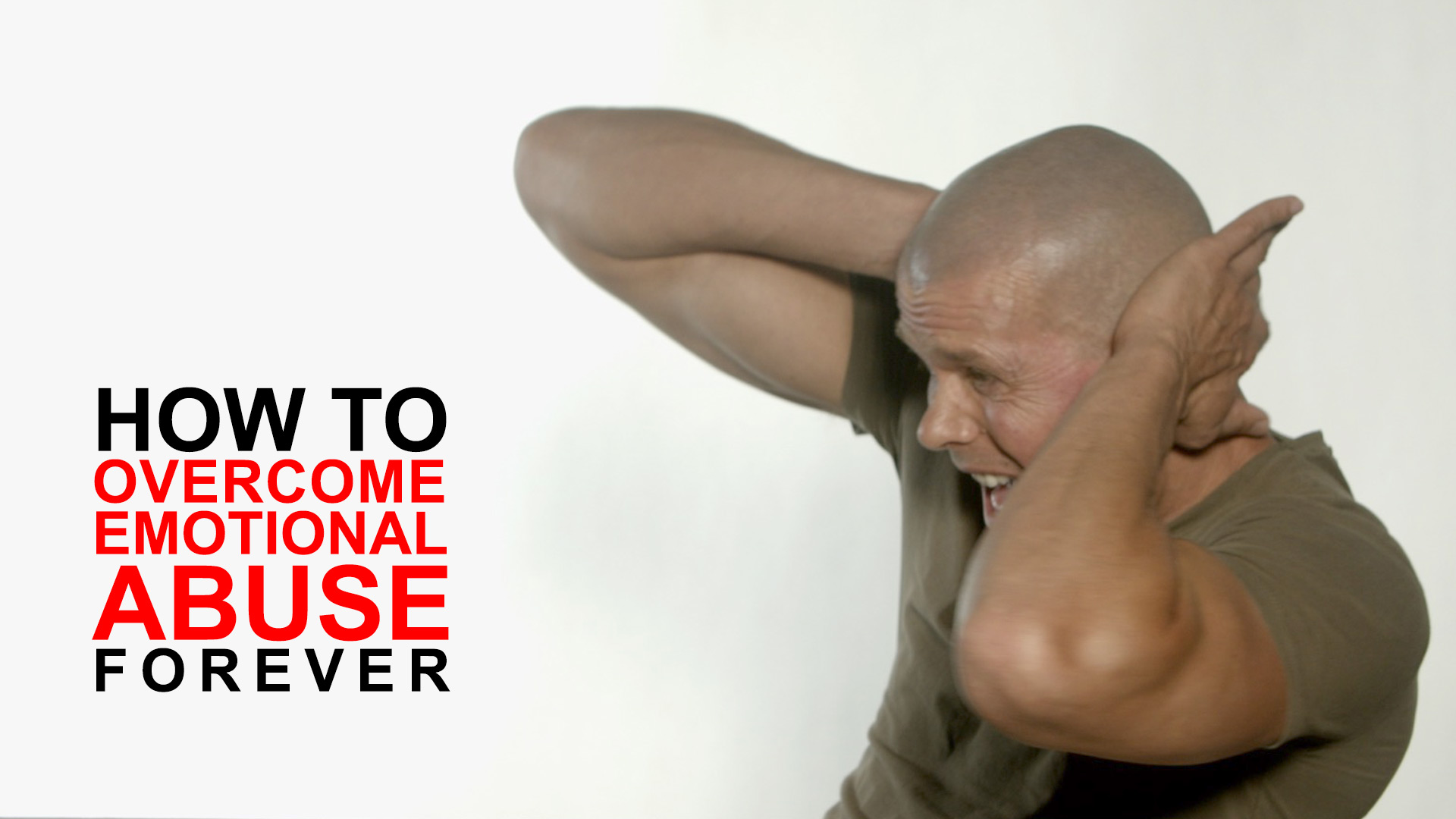 How to overcome emotional abuse forever (end psychological abuse)