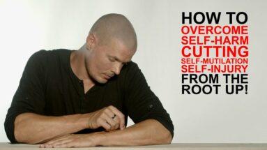 How to overcome self harm, cutting, self mutilation